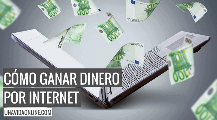 6d466b7d Cómo ganar dinero por Internet: 10 fórmulas que funcionan en 2019